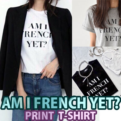 【FEMININE : BLACK LABEL】AM I FRENCH YET PRINT T-SHIRT