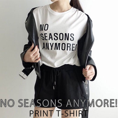 【FEMININE : BLACK LABEL】NO SEASONS ANYMORE! PRINT T-SHIRT(FREE SIZE/2COLORS)