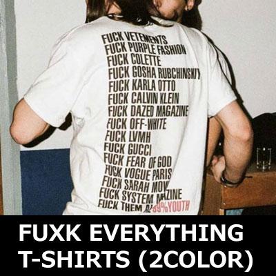FUXK EVERYTHING T-SHIRTS/SHORT SLEEVE/UNISEX/BLACK&WHITE